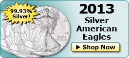 2013 Silver American Eagles - Shop Now