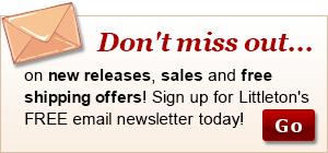 Don't miss out on new releases, sales and free shipping offers! Sign up for Littleton's FREE email newsletter today!