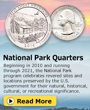 National Park Quarters - Beginning in 2010 and running through 2021, the National Park program celebrates revered sites and locations preserved by the US. govennment for their natural, historical, cultural, or recreational significance. Read More