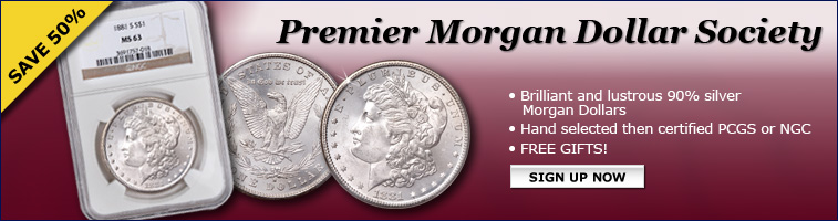 Premier Morgan Dollar Society - Save 40%! Sign up now...