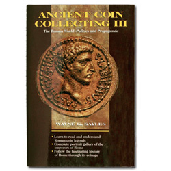 Ancient Coin Collecting III: The Roman World - Politics and Propaganda