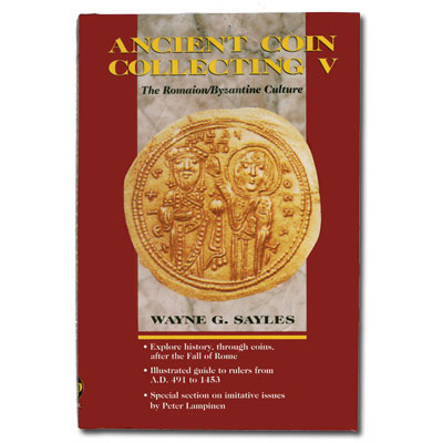 Image for Ancient Coin Collecting V: The Romaion/Byzantine Culture from Littleton Coin Company