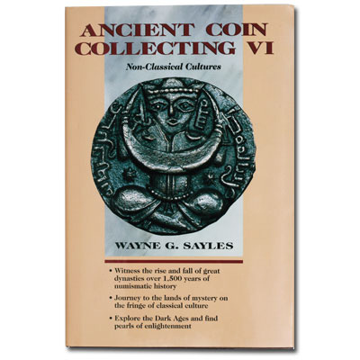 Image for Ancient Coin Collecting VI: Non-Classical Cultures from Littleton Coin Company
