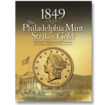 Image for 1849 - The Philadelphia Mint Strikes Gold from Littleton Coin Company