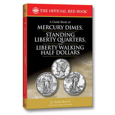 Image for A Guide Book of Mercury Dimes, Standing Liberty Quarters & Liberty Walking Half Dollars from Littleton Coin Company